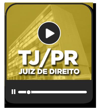Juiz de Direito - TJ/PR