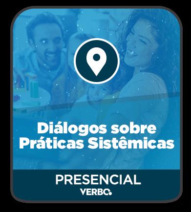 Diálogos sobre Práticas Sistêmicas - Constelações Familiares aplicadas a Violência Doméstica e em Presídios