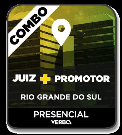 COMBO PROMOTOR DE JUSTIÇA MP/RS + JUIZ DE DIREITO TJ/RS - PRESENCIAL (NOITE) - 2020/1