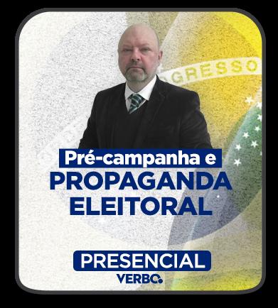 Pré-campanha e Propaganda Eleitoral