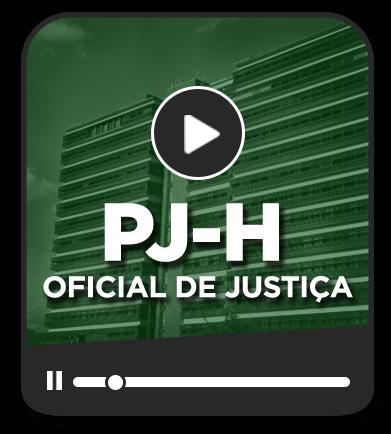 OFICIAL DE JUSTIÇA - PJ-H (EAD)