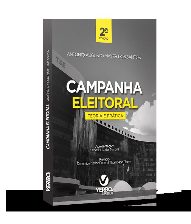 Campanha Eleitoral - Teoria e Prática - 2ª edição/2020