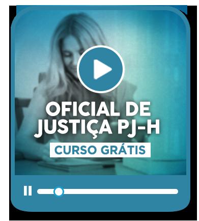CURSO GRÁTIS   OFICIAL DE JUSTIÇA DO RIO GRANDE DO SUL   PJ-H