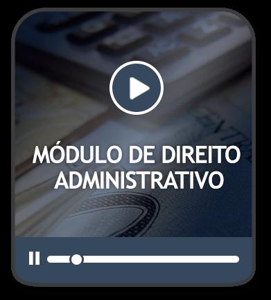 MÓDULO DE DIREITO ADMINISTRATIVO