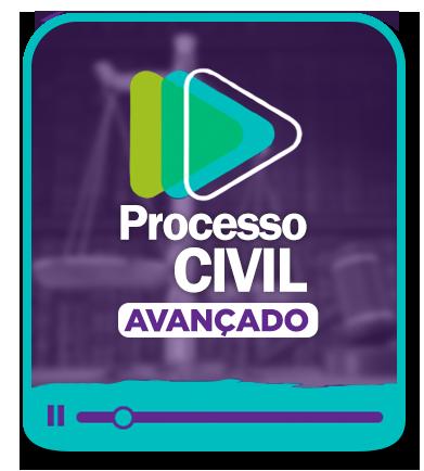 MÓDULO DE DIREITO PROCESSUAL CIVIL | CURSO AVANÇADO