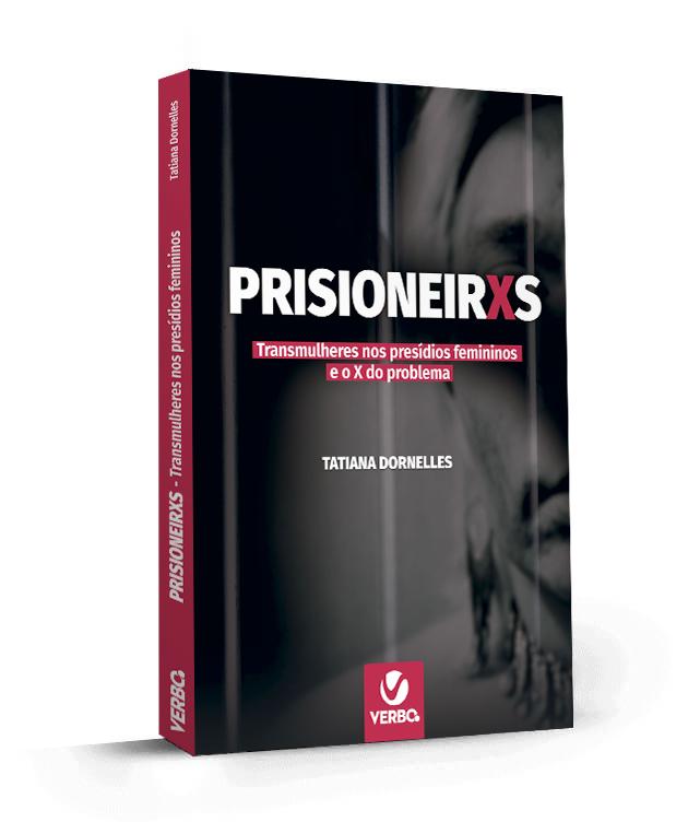 PrisioneirXs - Transmulheres nos presídios femininos e o X do problema