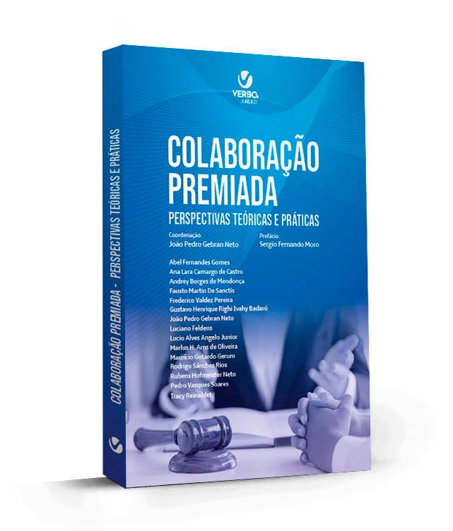 Colaboração Premiada - Perspectivas acadêmicas e práticas, Organizador João Gebran Pedro Neto - Prefácio, Sergio Moro