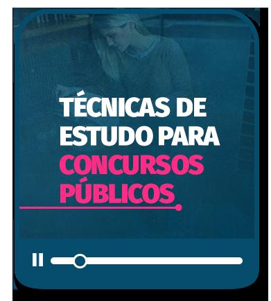 TÉCNICAS DE ESTUDO | PARA CONCURSOS PÚBLICOS