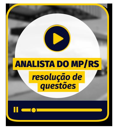 Analista do MP/RS - Resolução de questões