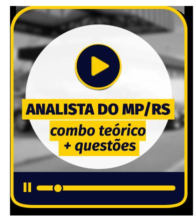 Analista do MP/RS - COMBO (Teórico + Questões)
