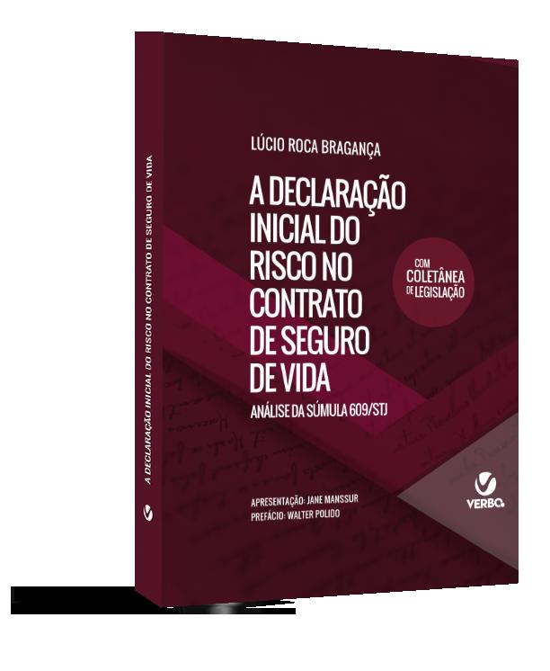 A DECLARAÇÃO INICIAL DO RISCO NO CONTRATO DE SEGURO DE VIDA   ANÁLISE DA SÚMULA 609 STJ