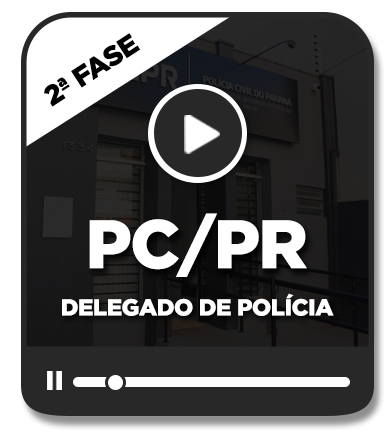 Delegado de Polícia - PC/PR - 2ª Fase